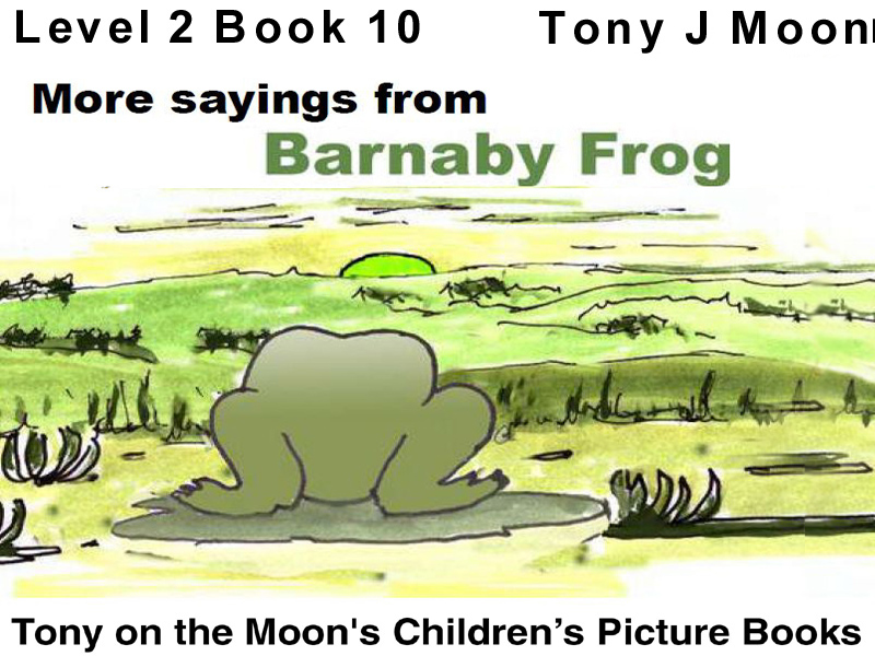 Level 1 - MORE SAYINGS FROM BARNABY FROG