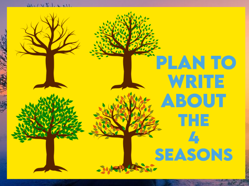 Plan to Write about the Four Seasons / Weather