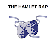 The Hamlet Rap: the story of Hamlet told in rap form for performance or just for fun! (Shakespeare)