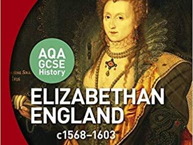 AQA GCSE History: Elizabethan England 1558 - 1603