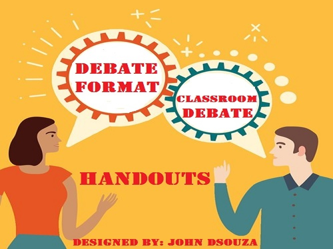 CLASSROOM DEBATE FORMAT: HANDOUTS