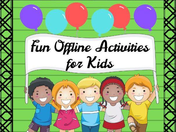 Distance Learning - Fun Offline Activities for Kids