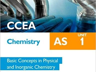 CCEA A-LEVEL CHEMISTRY 2017 SPECIFICATION: AS 1 COMPLETE REVISION