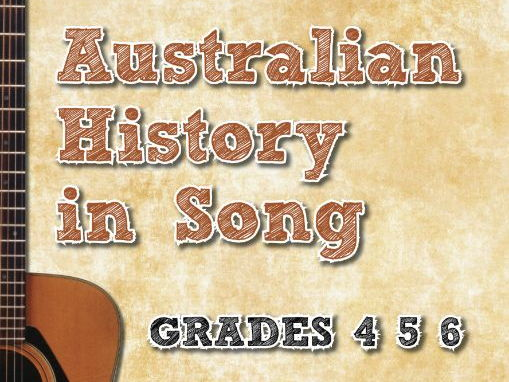 Australian History in Song: Activities for Grades 4, 5 & 6