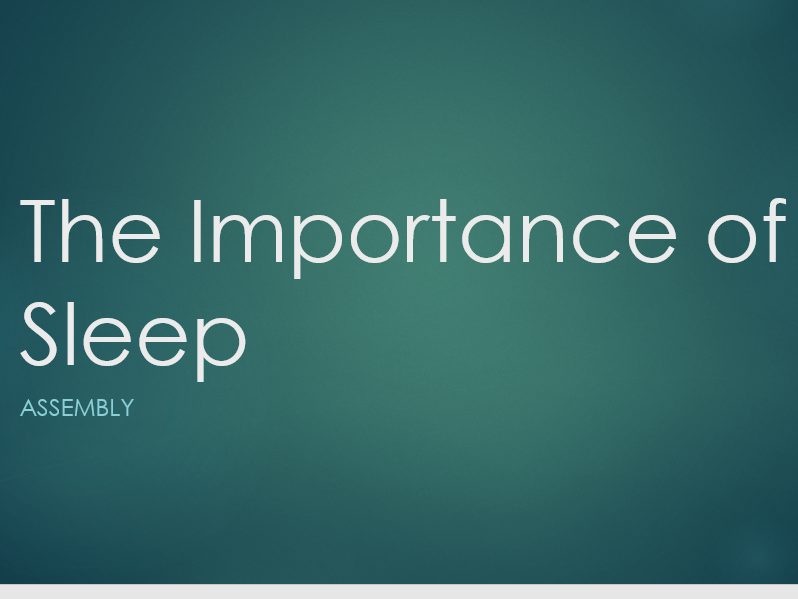 The Importance of Sleep Assembly