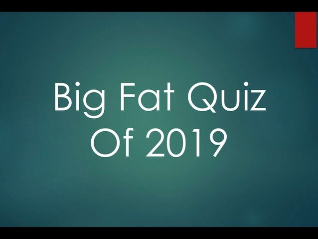 Big Fat Quiz of 2019