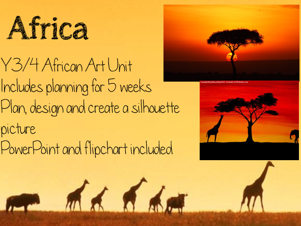 KS2 AFRICA Art Unit - 5 weeks planning and resources