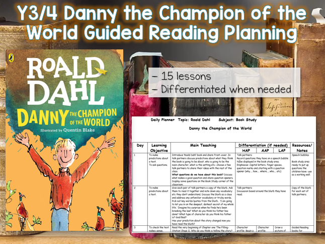 Y3/4 Danny the Champion of the World Planning - 15 lessons