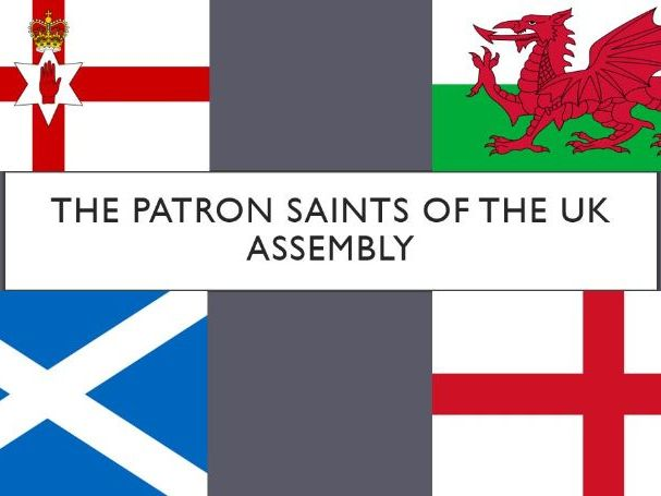 The Patron Saints of the UK Assembly
