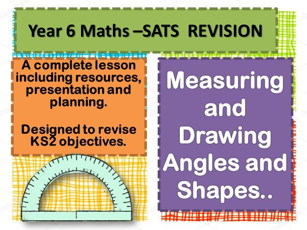 COMPLETE REVISION LESSON     MEASURING AND DRAWING ANGLES AND SHAPES