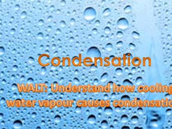 Changing states- condensation