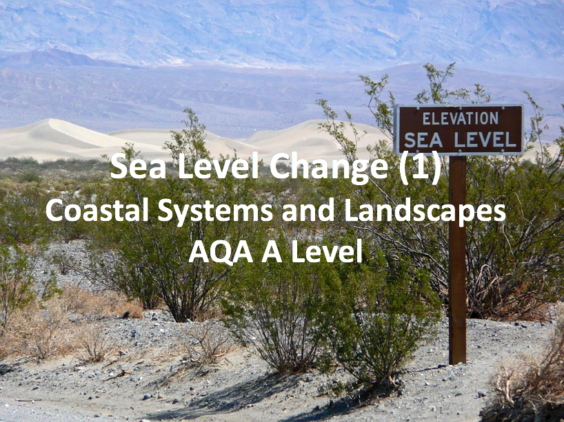Sea Level Change (1) - AQA A Level Geography