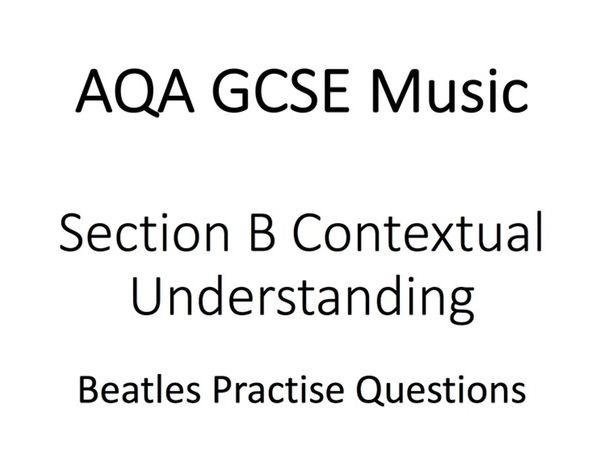 AQA GCSE Music Section B Beatles practise questions