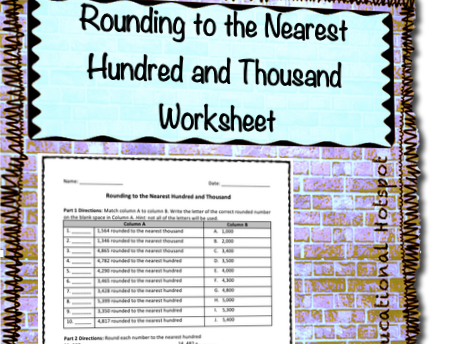 Rounding to the Nearest Hundred and Thousand Worksheet