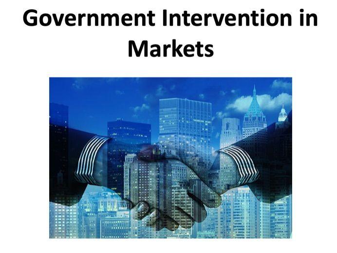 A level Economics - Government Intervention in Markets