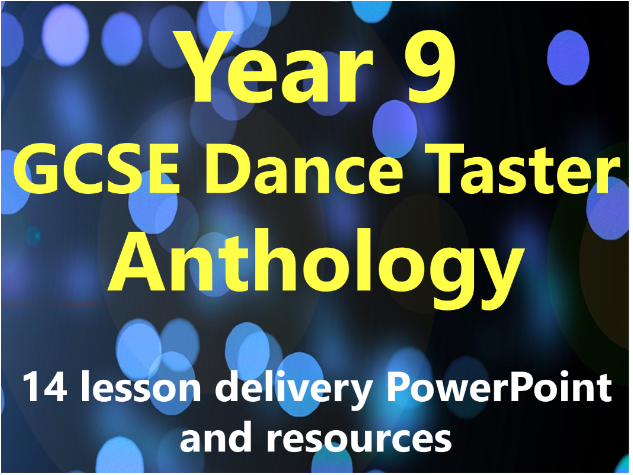 Year 9 GCSE Dance Taster: Anthology 14 lesson delivery PowerPoint and resources