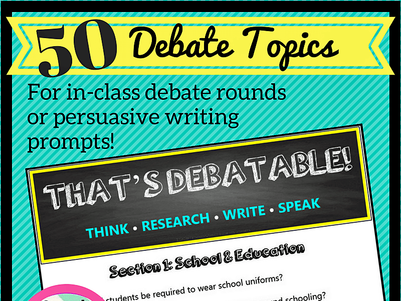 50 Debate Topics: Think, Research, Write, Speak Persuasively!