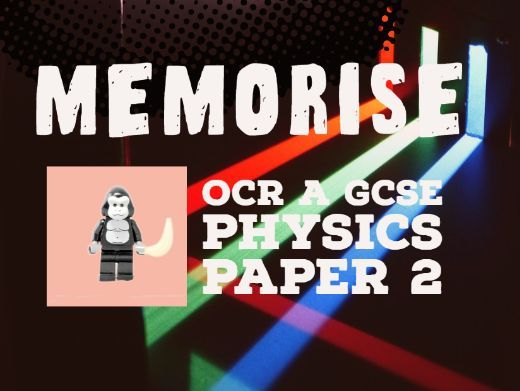 OCR Gateway GCSE Physics Paper 2 - Memorise Explanations Revision Powerpoint