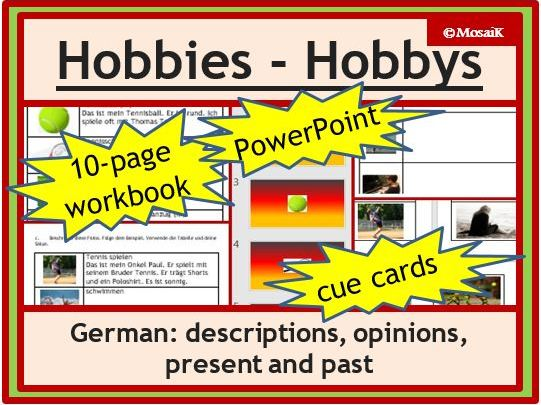 Hobbies in German: Descriptions, opinions, present and past; +10-page wkbk, 28-slides PPP, cue cards