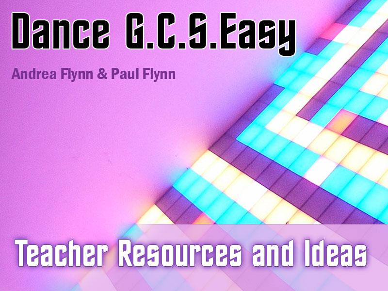Dance GCSEasy - Teacher Resource and Ideas