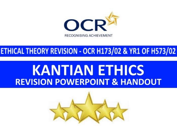 Kantian Ethics Revision PowerPoint (for OCR H173/02 and H573/02)