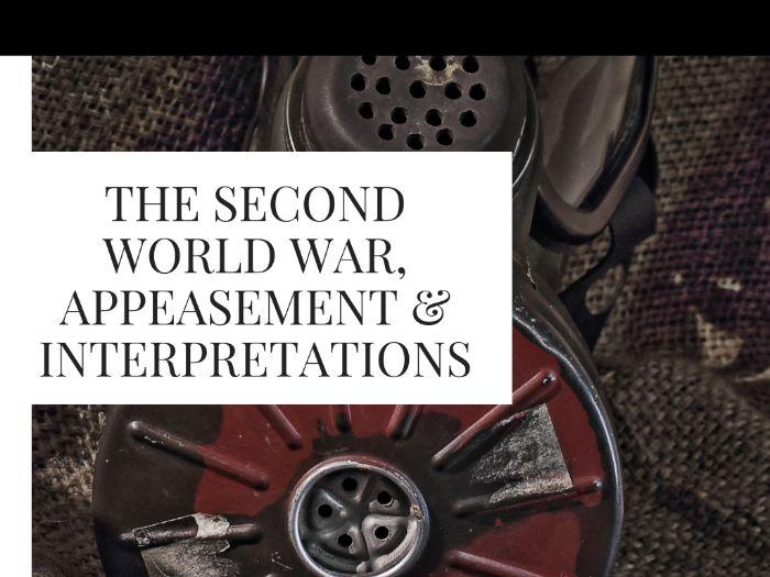 The Second World War, Appeasement & Interpretations