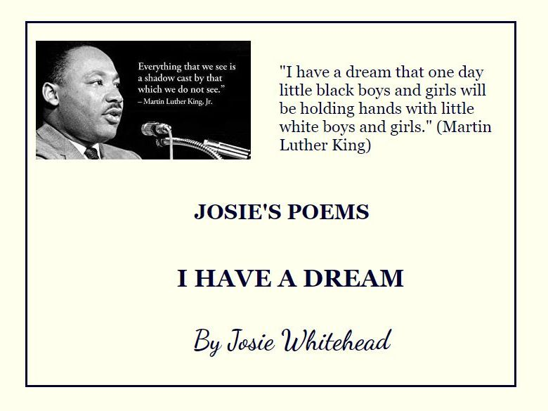 I Have a Dream - poem for KS2 and KS3 byJosie Whitehead, with voice recording - MLK ANNIVERSARY