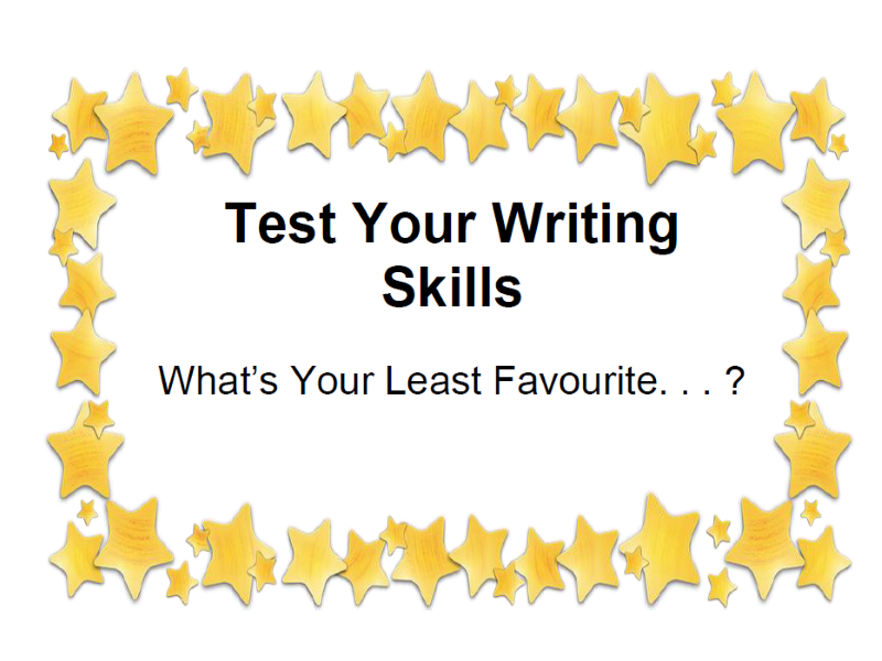 Test Your Writing Skills What's Your Least Favourite. . . ?