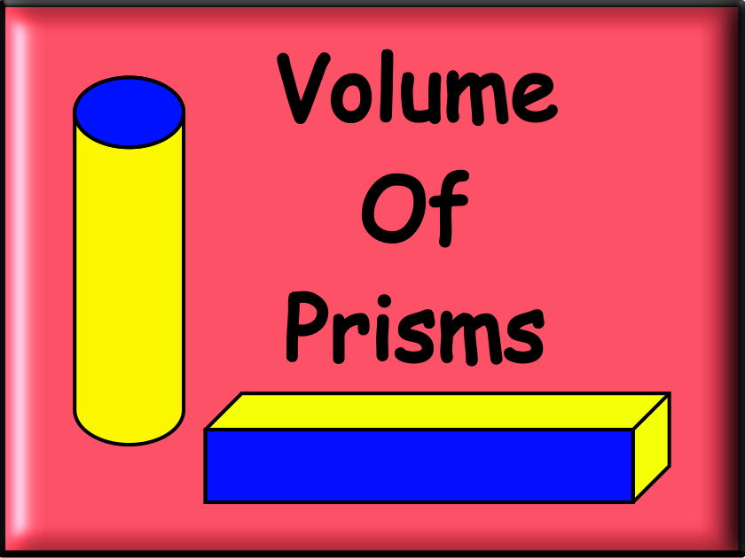 Volume Of Prisms and Capacity
