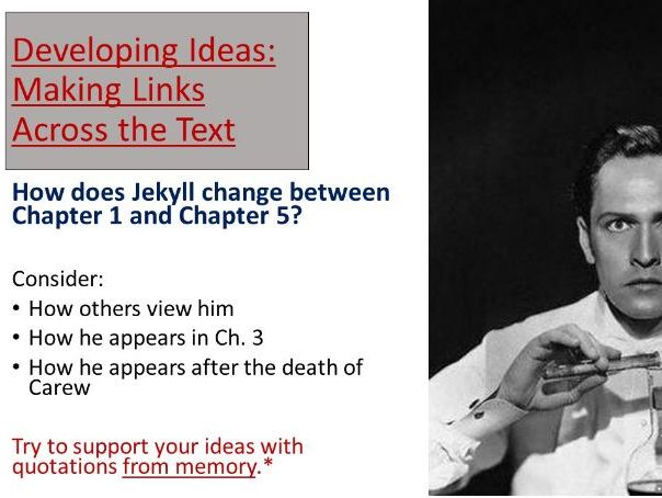 Jekyll and Hyde Lesson - Making links across the text.  Can be used from Chapter 5 onwards.