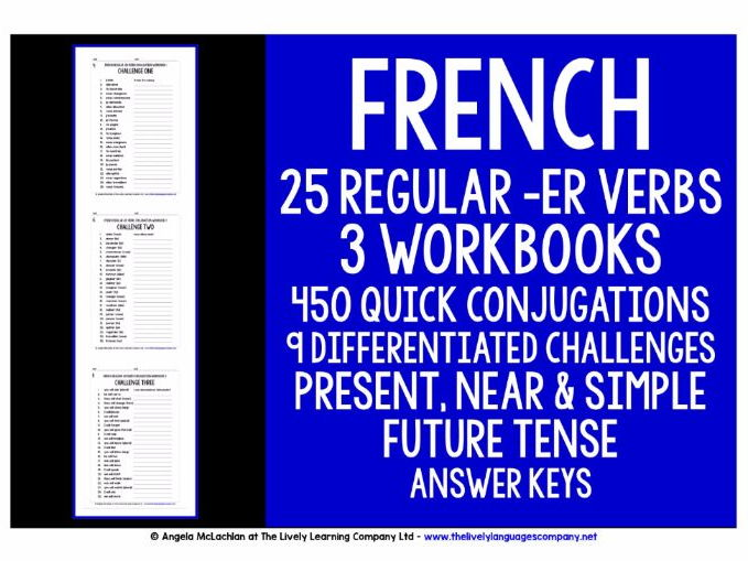 FRENCH REGULAR -ER VERBS CONJUGATION PRESENT, NEAR & SIMPLE FUTURE TENSE - 3 WORKBOOKS & ANSWER KEYS