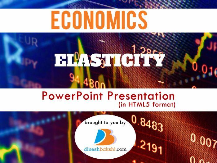 Elasticity - Presentation - IGCSE/A Levels/IB Economics
