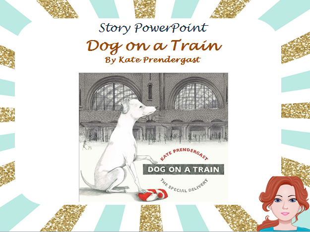 Dog on a train Story PowerPoint
