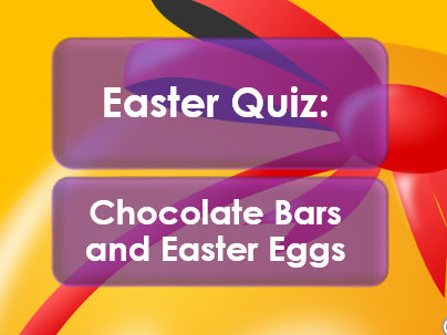 Easter 2017: Quiz: Chocolate and Easter Eggs