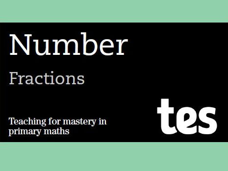 Fractions: Teaching for mastery booklet