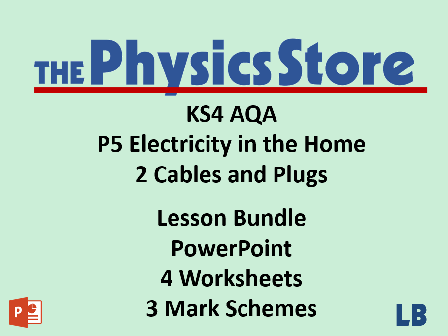 KS4 Physics AQA P5 2 Cables and Plugs Lesson Bundle
