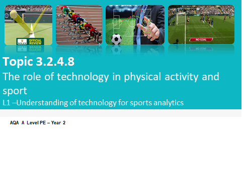 NEW AQA A LEVEL PE BUNDLE- The role of technology in physical activity and sport - whole unit
