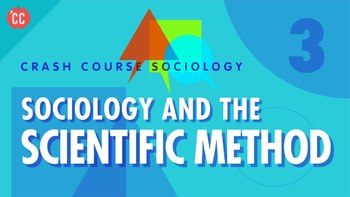 Crash Course Sociology E#3 Sociology and The Scientific Method Questions & Key