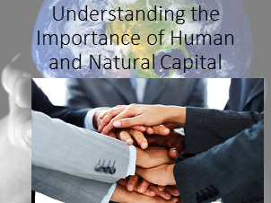 Understanding the Importance of Human and Natural Capital
