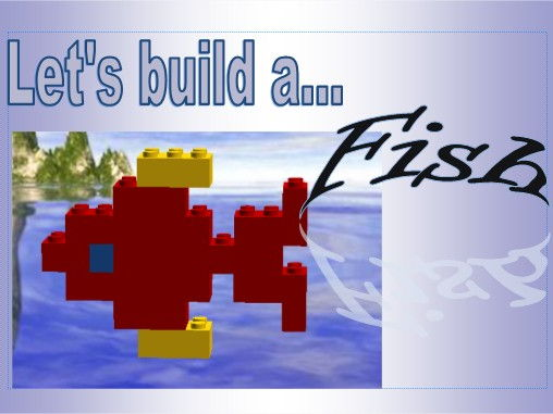 Instructions to build a Fish. Adapted for SEN pupils.