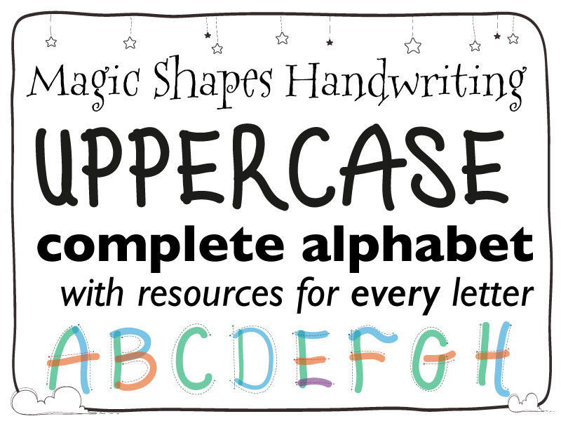 Magic Shapes Handwriting: UPPERCASE/capital letters: Complete Alphabet