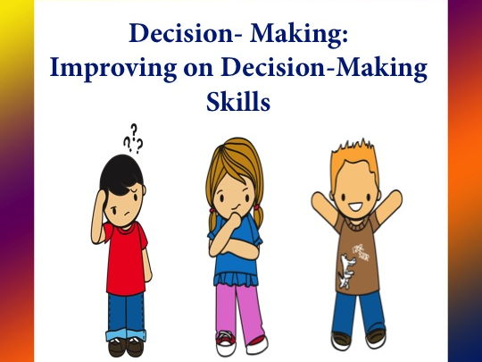 Decision-Making: Improving on Decision-Making Skills