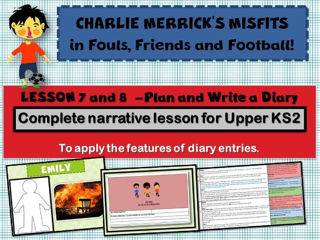 Diary Writing 7 and 8  HOT  TASK - CHARLIE MERRICK'S FOOTBALL MISFITS - 2 COMPLETE LESSONS