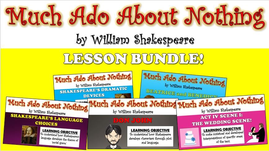 Much Ado About Nothing: Lesson Bundle! (All Lessons, Resources, Plans, Everything!)