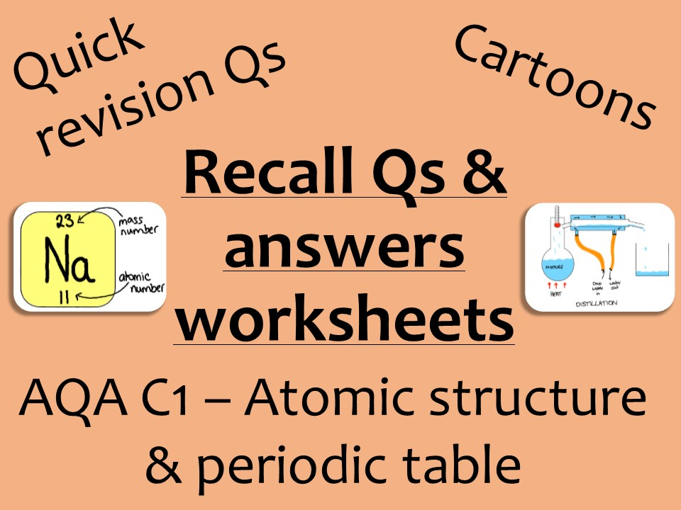 AQA Chemistry GCSE C1 - Atomic structure and periodic table recall Qs