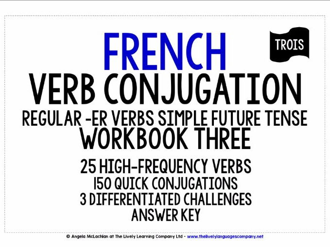 FRENCH REGULAR -ER VERBS CONJUGATION SIMPLE FUTURE TENSE - WORKBOOK & ANSWER KEY