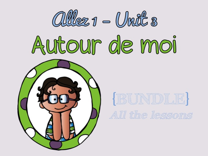 Allez 1 - Unit 3 - Autour de moi - WHOLE UNIT HALF PRICE