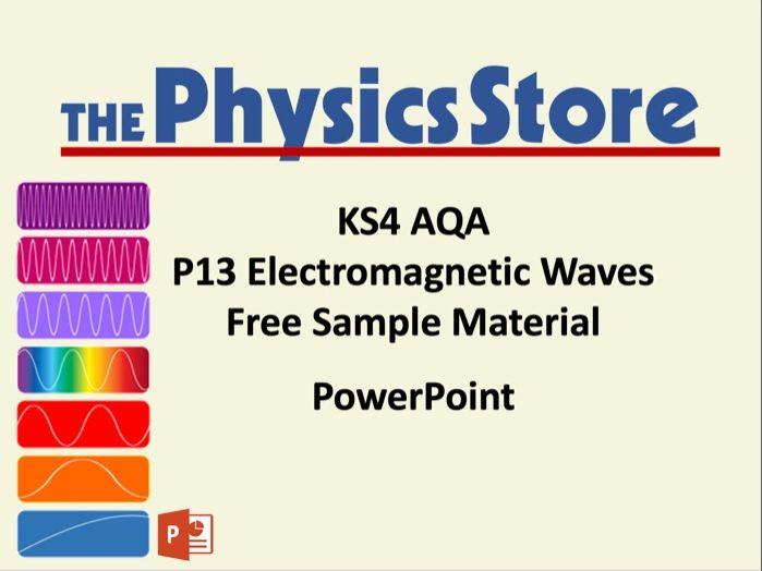 KS4 GCSE Physics AQA P13 Electromagnetic Waves - Free Sample Material