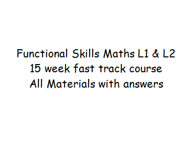 Functional Skills Maths. Fast Track or Revision all course materials for 15 weeks of lessons L1 & L2