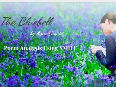 The Bluebell - By Anne Brontë (SMILE Analysis points)